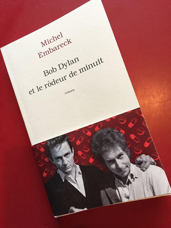 Bob Dylan et le rôdeur de minuit – Michel Embareck (L'Archipel)