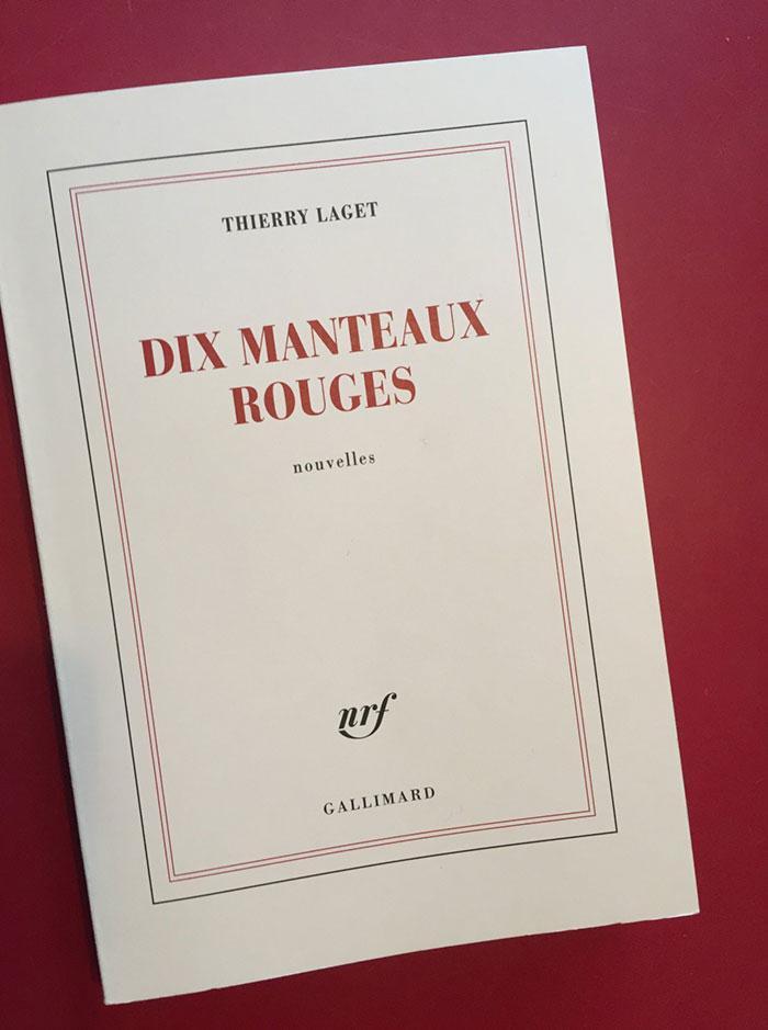 Dix manteaux rouges – Thierry Laget (Gallimard)