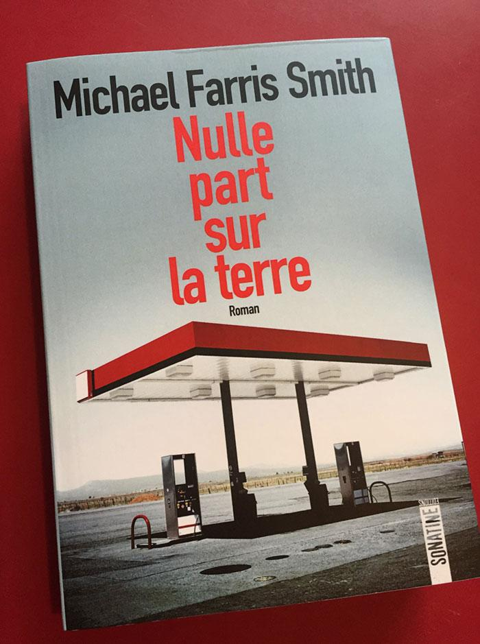 Nulle part sur la terre – Michael Farris Smith (Sonatine)