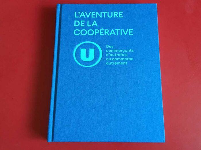L'aventure de la coopérative U – des commerçants d'autrefois au commerce autrement
